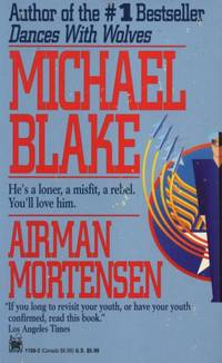 Airman Mortensen. by Michael Blake - Paperback - First Ed thus, so stated.  - 1993. - from Black Cat Hill Books and Biblio.com