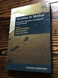 Societies in Motion: Innovation, Migration and Regional Transformation (New Horizons in Regional Science series)