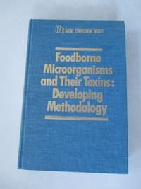 Foodborne Microorganisms and Their Toxins (Ift Basic Symposium)