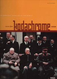 Kodachrome The American Invention of Our World, 1939-1959