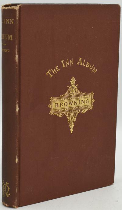 Boston: James R. Osgood and Company, 1876. Hard Cover. Very Good binding. Robert Browning's The Inn ...