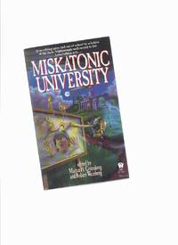 image of Miskatonic University: 13 Terrifying Tales Told out of School by Scholars of the Dark - Frigtheningly Well-Versed in the Lovecraftian Arts  --- Signed By Robert Weinberg ( H P Lovecraft related)