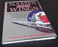 Names with Wings: The names and naming systems of aircraft and engines flown by the British Armed...