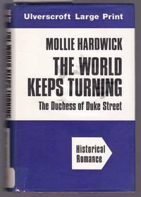 image of The Duchess of Duke Street - The World Keeps Turning [ Large Print ]