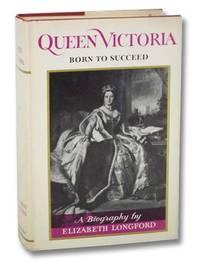 Queen Victoria: Born to Succeed