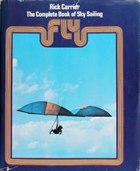 Fly: the Complete Book of Sky Sailing