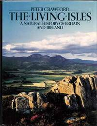 The Living Isles : A Natural History of Britain and Ireland