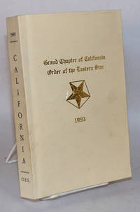 image of Proceedings of the Grand Chapter of California Order of the Eastern Star; One Hundred and Twentieth Annual, Wishing Well of Happiness Section, Oct. 16-21, 1993