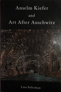 Anselm Kiefer and Art After Auschwitz