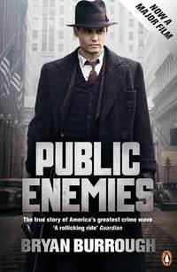 Public Enemies [Film Tie-in]: The True Story of America's Greatest Crime Wave