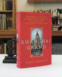 image of Shanghai Grand: Forbidden Love and International Intrigue on the Eve of the Second World War