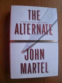 The Alternate by  John Martel - First edition first printing - 1999 - from Scene of the Crime Books, IOBA (SKU: 18460)
