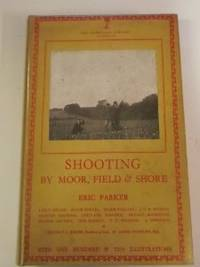 The Lonsdale Library Vol3: Shooting By Moor , Field And Shore