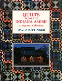 Quilts from the Indiana Amish: A Regional Collection