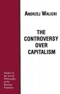 The Controversy over Capitalism: Studies in the Social Philosophy of the Russian Populists