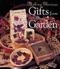 image of Making Glorious Gifts from Your Garden