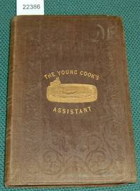 Young Cook's Assistant; Being a Selection of Economical Receipts and Directions