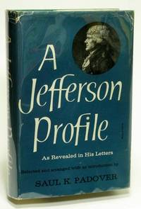 A Jefferson Profile: As Revealed in His Letters