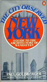 image of The City Observed: New York: New York - Guide to the Architecture of Manhattan (Penguin Handbooks)