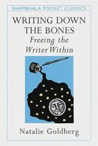 image of Writing Down the Bones: Freeing the Writer Within (Pocket Classics)