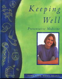 Keeping Well: Preventative Medicine (Well-Being series)