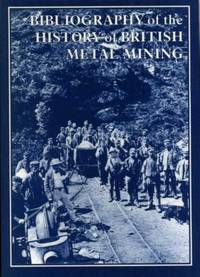 image of Bibliography of the History of British Metal Mining
