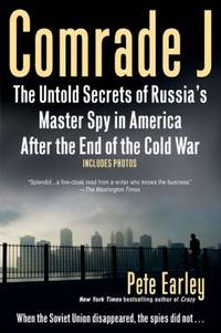 Comrade J : The Untold Secrets of Russia's Master Spy in America after the End of the Cold W Ar