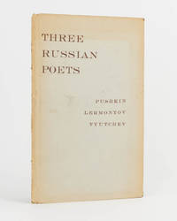Three Russian Poets. Selections from Pushkin, Lermontov and Tyutchev. In New Translations by ..