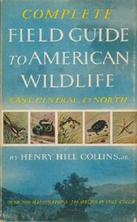 Complete Field Guide To American Wildlife: East, Central, & North