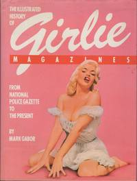 The Illustrated History of Girlie Magazines From National Police Gazette  to the Present