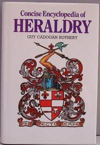Concise Encyclopedia Of Heraldry.