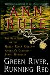 image of Green River, Running Red: The Real Story Of The Green River Killer -- America's Deadliest Serial Murderer