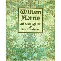 William Morris as Designer by  William) Raymond Watkinson: (Morris - Hardcover - from Paul Brown Books (SKU: 24843)