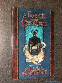 A Touch of the Creature: Unpublished Stories (ARC)