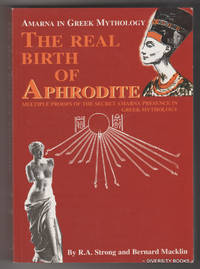 THE REAL BIRTH OF APHRODITE : Amarna in Greek Mythology. Multiple Proofs of the Secret Amarna Presence in Greek Mythology