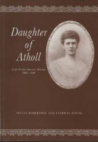Daughter of Atholl: Lady Evelyn Stewart Murray, 1868-1940