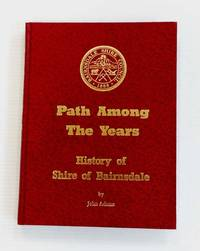 image of Path Among The Years History of the Shire of Bairnsdale