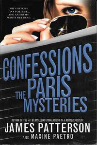 Confessions The Paris Mysteries by  James Patterson - First Edtion; 1st Printing - 2014 - from Ye Old Bookworm and Biblio.com