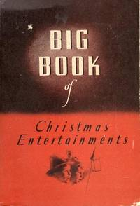 Big Book of Christmas Entertainments by  Maurine H.  (Editor) Faw - Paperback - First Edition - 1941 - from M Hofferber Books and Biblio.com