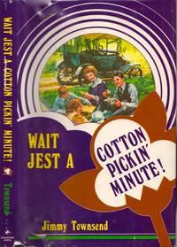 Wait Jest A Cotton Pickin' Minute