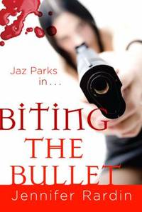 Biting the Bullet by Jennifer Rardin - 2008
