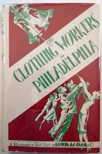 The Clothing Workers in Philadelphia: History of Their Struggles for Union and Security