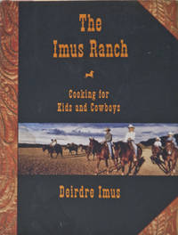 image of The Imus Ranch: Cooking for Kids and Cowboys (HARD COVER)