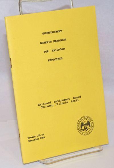 Chicago: Railroad Retirement Board, 1989. 43p., staplebound booklet, very good.