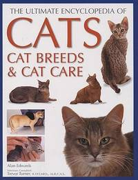 Ultimate Encyclopedia of Cats, Cat Breeds and Cat Care
