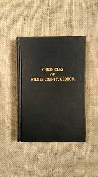 Chronicles of Wilkes County Georgia