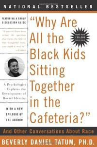 image of Why Are All the Black Kids Sitting Together in the Cafeteria?: Revised Edition