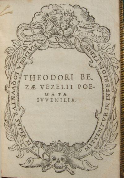 Theodori Bezae Vezelii    Poemata...