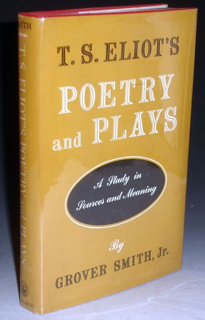 Chicago(1956): University of Chicago Press. Poetry and Plays: a Study in Sources and Meaning. Octavo...