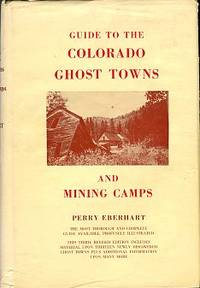 image of Guide To Colorado Ghost Towns And Mining Camps